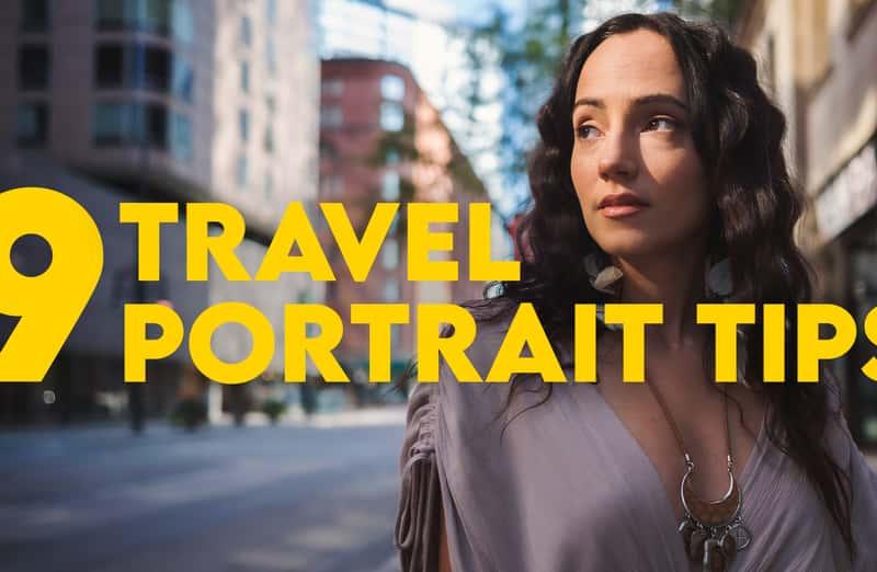 Nine Portrait Tips for Better Travel Photography